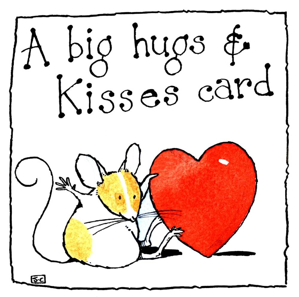 Cartoon Mouse With Heart with caption: A Big Hugs & Kisses Card