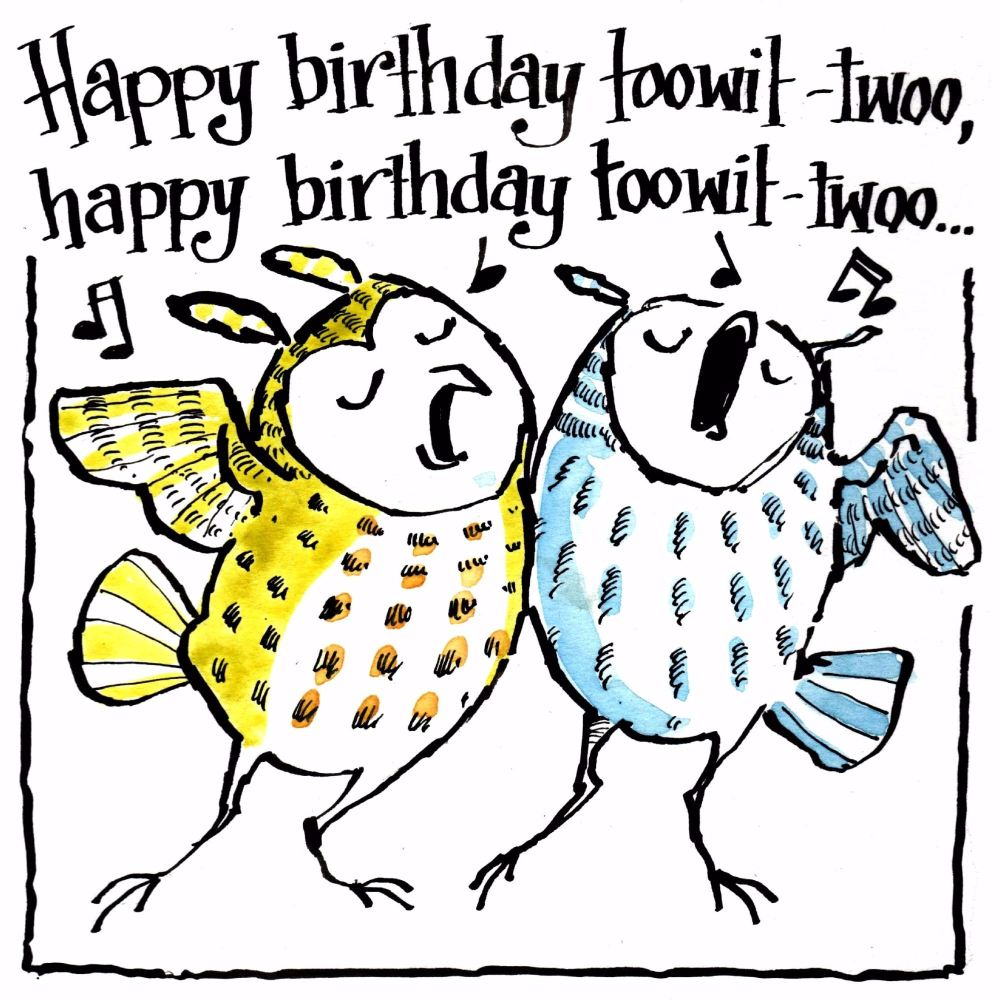 Birthday Card with 2 cartoon owls singing Happy Birthday Toowit Twoo