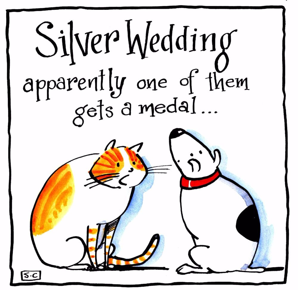 Anniversary Silver Wedding Card with cartoon cat & dog and caption: Silver