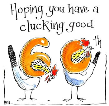 60  Hoping You Have A Clucking Good 60th Birthday