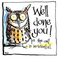 Owl Well Done You