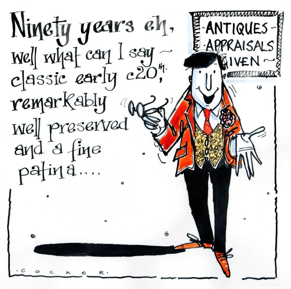 90th Birthday Card cartoon gentleman with caption: Antiques -  Appraisals G