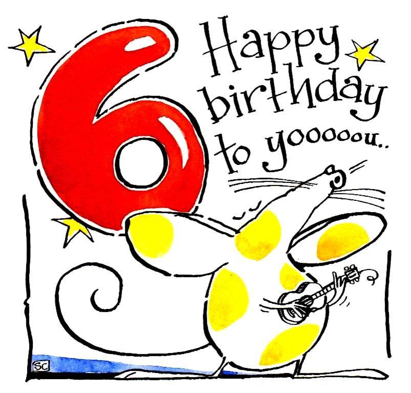 6TH Birthday card. Cartoon mouse with caption Happy Birthday To Yoooooo