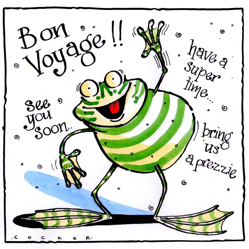 Funny Bon Voyage card with cartoon frog caption reads: Bon voyage, have a s