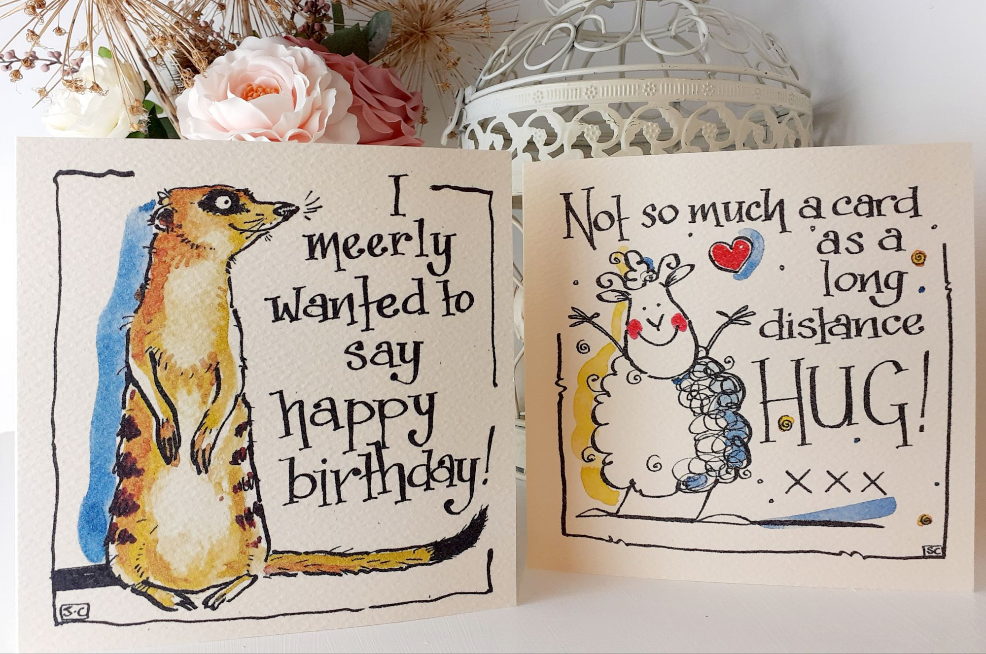 Two very popular amusing cards.  Meerkat Birthday is great for adults and children while Long Distance Hug can be Birthday, Get Well , Missing you or  anything at all