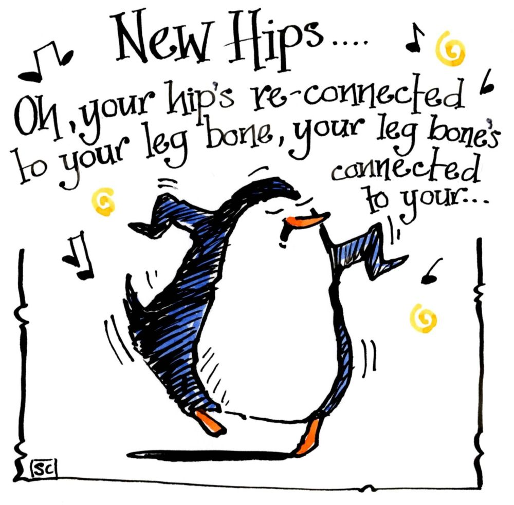 New Hips Card cartoon penguin with caption your hip's reconnected to your l