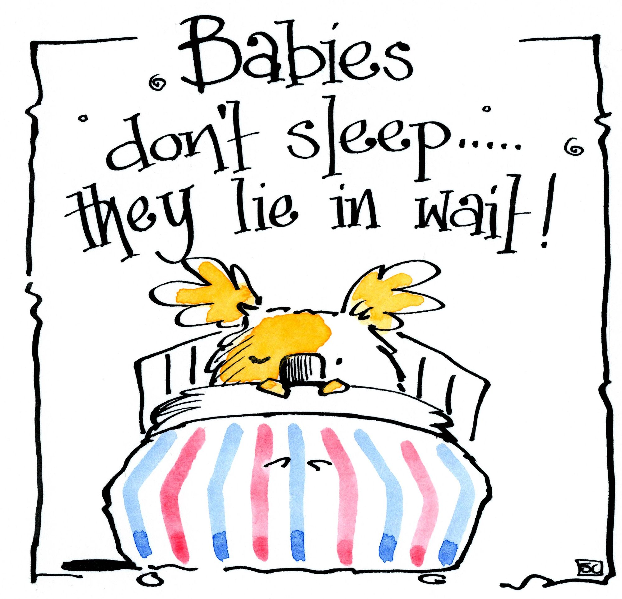 New Baby Card with cartoon bear cub in bed with caption Babies Don't Sleep They Lie In Wait