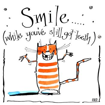 Smile...(while you've still got teeth)