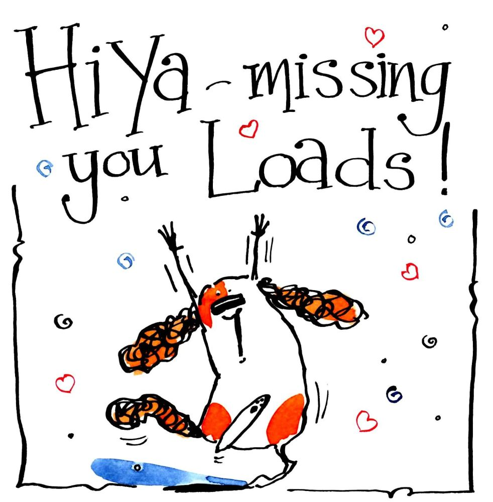 Missing you card with cartoon dog with the caption: Hi Ya - Missing You Loa
