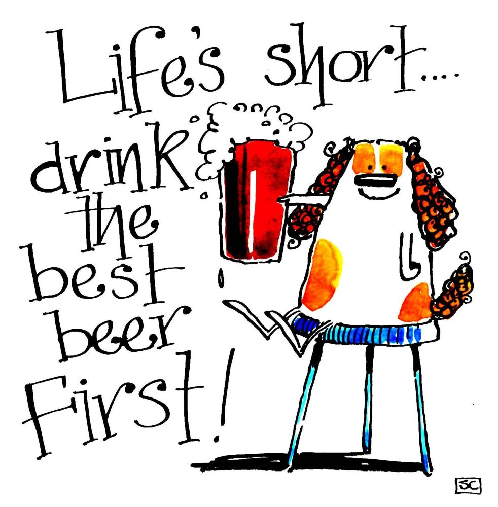 Funny Birthday card with cartoon dog and the caption: Drink The Best Beer F