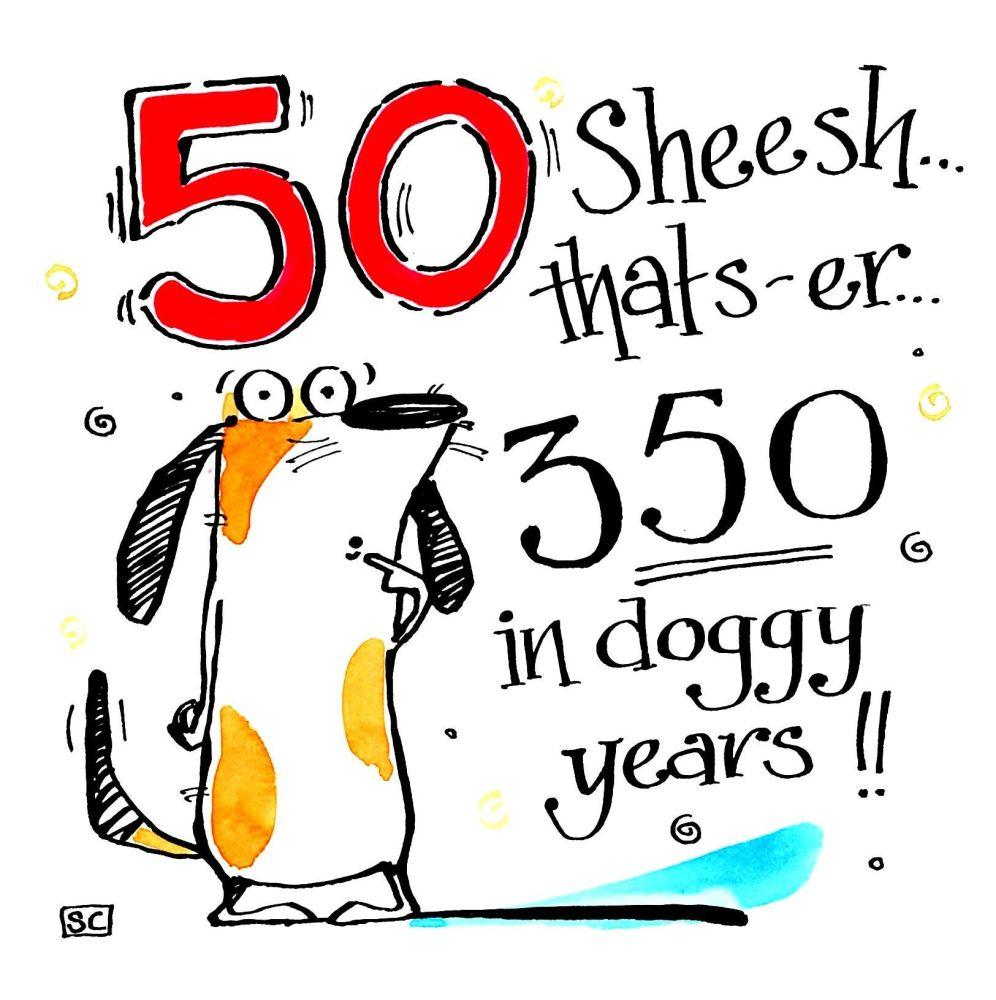 50th Dog Birthday Card cartoon dog with caption 50 sheesh that's 350 in dog