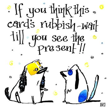 If You Think This Card's Rubbish.... Doggy Birthday Card