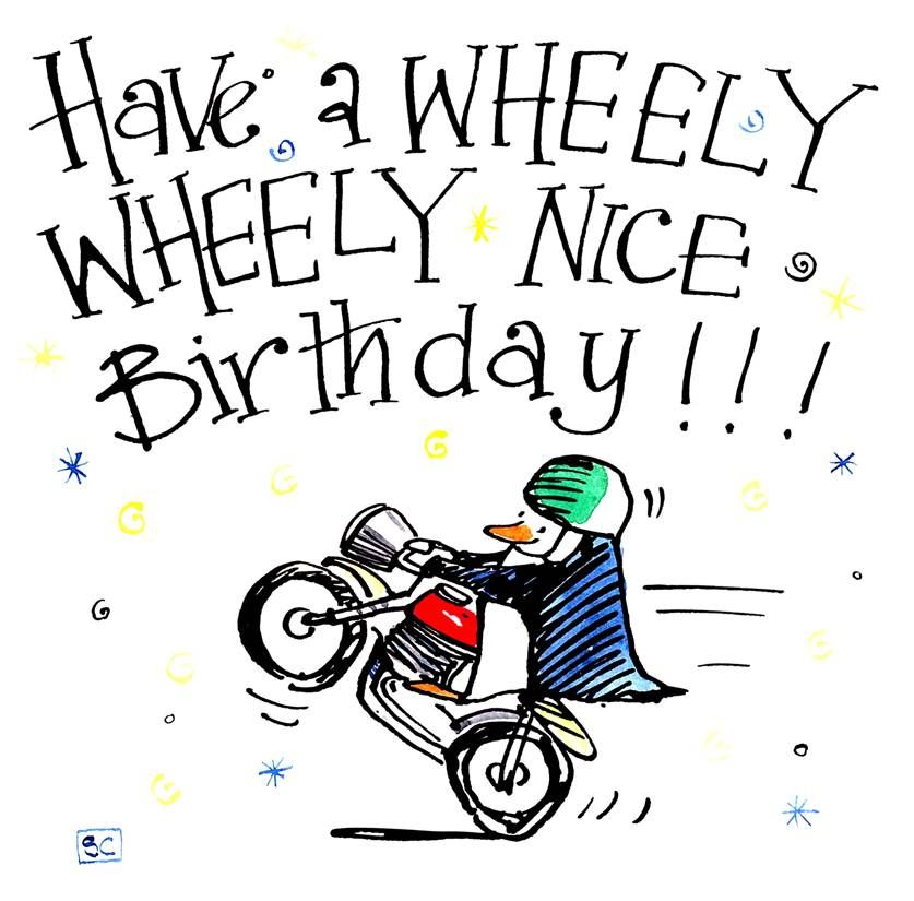 Birthday card for motorbike Birthday card with caption: Have A Wheely Nice
