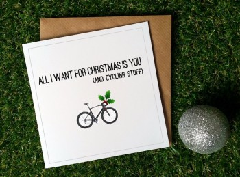 Cycling Christmas Card - All I want (cycling stuff)