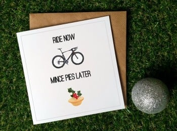 Cycling Christmas Card - Ride now Mince Pies