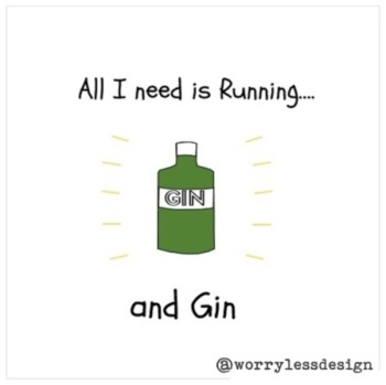 All I need is Running and Gin