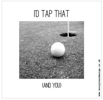 I'd tap that