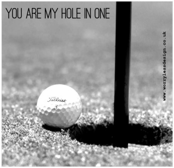 You are my hole in one