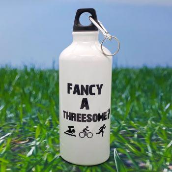 Water bottle - Fancy a Threesome?