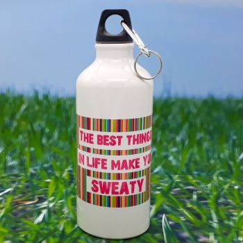 Water bottle - The best things in life make you sweaty