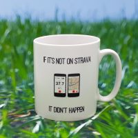 Mug - If it's not on Strava, It didn't happen