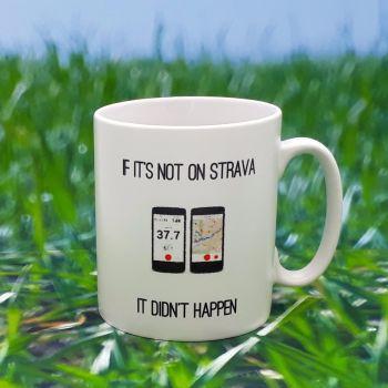 Mug - If it's not on Strava, It didn't happen