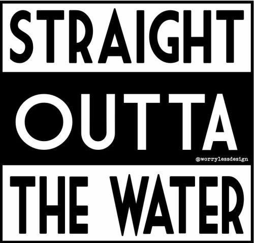 Straight outta the water