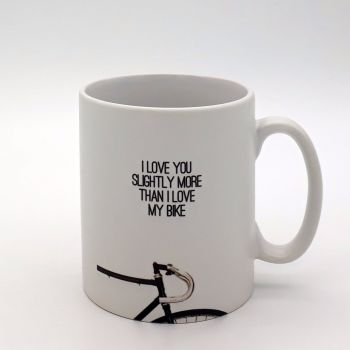 Mug - I love you slightly more than I love MY bike