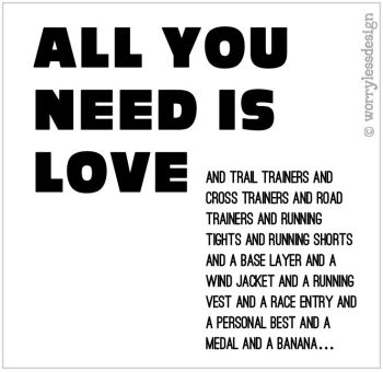 All you need is Love....And a (Running)
