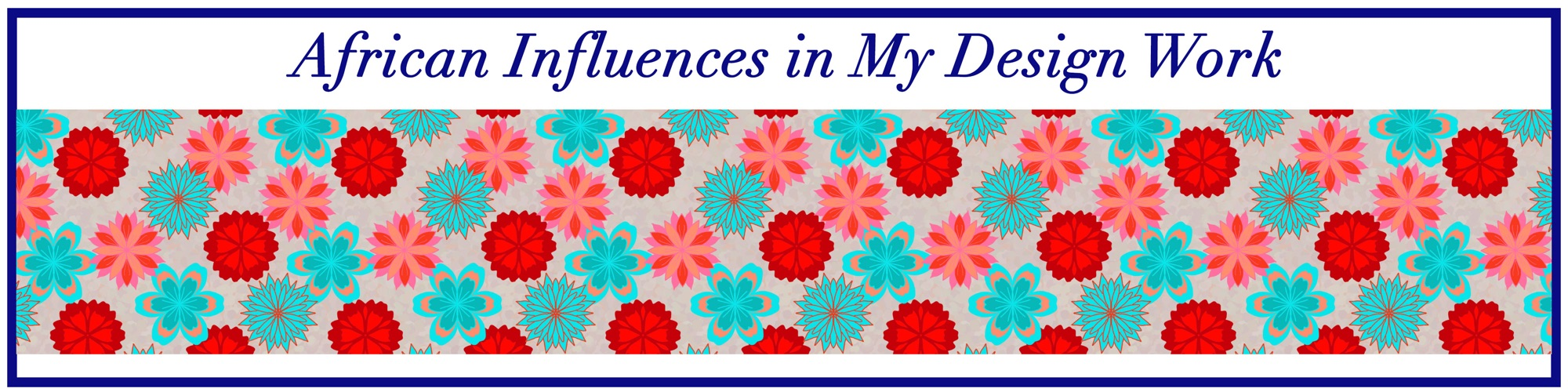 African-influences-in-my-design-work-blog-title