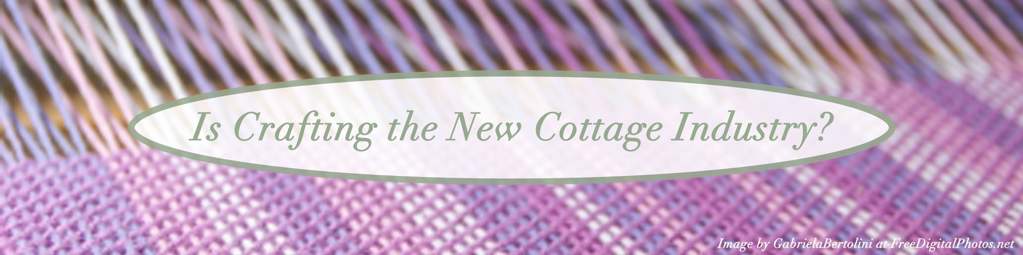 Is-Crafting-the-New-Cottage-Industry-blog-post