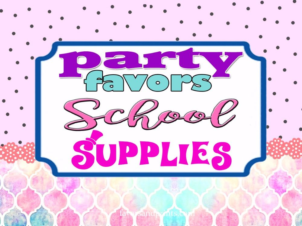 PARTY FAVORS (SCHOOL SUPPLIES)