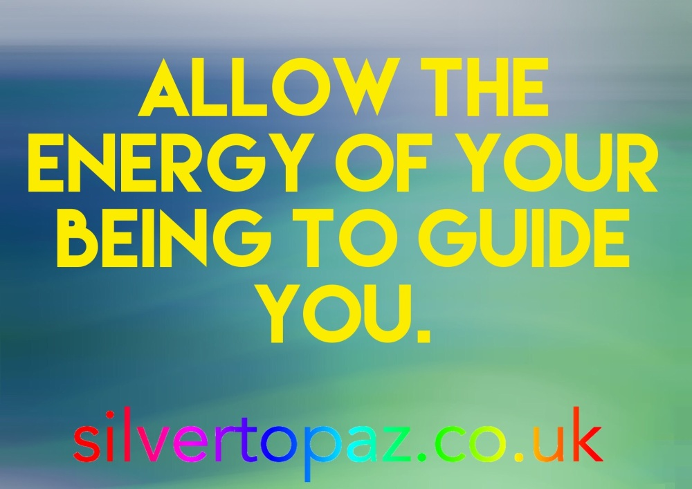 allow your energy to guide you