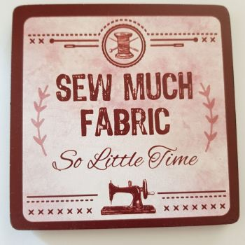 Sew Much Fabric So Little Time Coaster