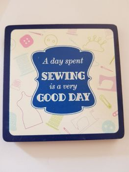 A Day Spent Sewing is a Very Good Day Coaster