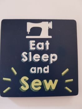 Eat Sleep and Sew Coaster