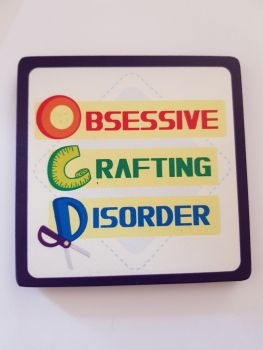 Obsessive Crafting Disorder Coaster