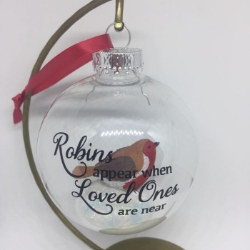 Robins appear when Loved Ones are Near - 8cm shatterproof bauble