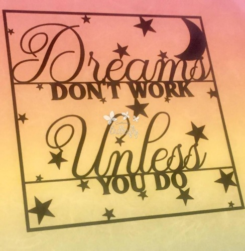 Dreams don't work, Unless you do - Paper Cutting Template *Commercial Use*