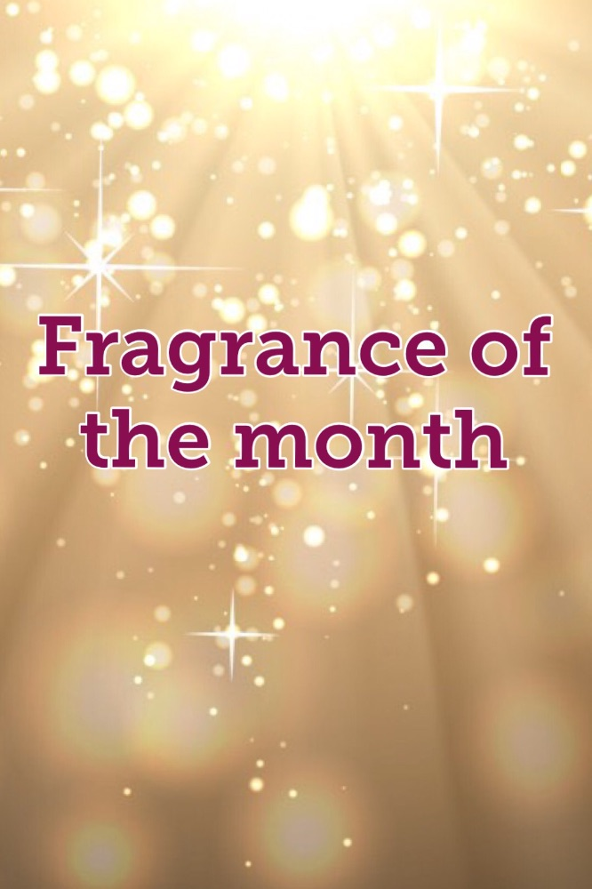 Fragrance of the month