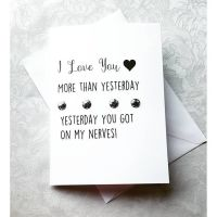 'I Love You More Than Yesterday Yesterday You Got On My Nerves!' Card