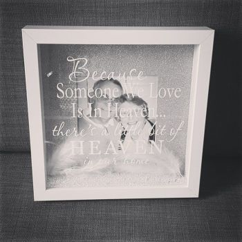 'Because Someone We Love Is In Heaven' Box Frame