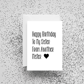 'Happy Birthday to My Sister from Another Mister' Card