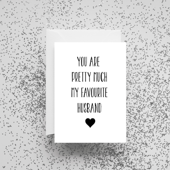 'You Are Pretty Much My Favourite Husband' Card