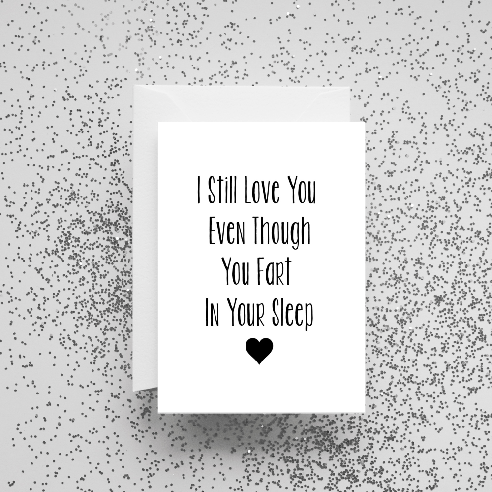 I Still Love You Even Though You Fart in Your Sleep Card