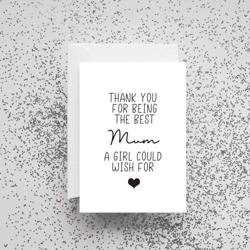 'Thank You For Being The Best Mum A Girl Could Wish For' Card