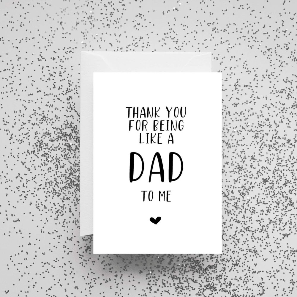 'Thank You For Being Like A Dad To Me' Card