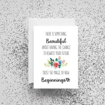 'There Is Something Beautiful About Having The Chance To Rewrite Your Future' Card