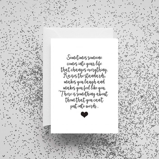 'Sometimes Someone Comes into Your Life That Changes Everything' Card