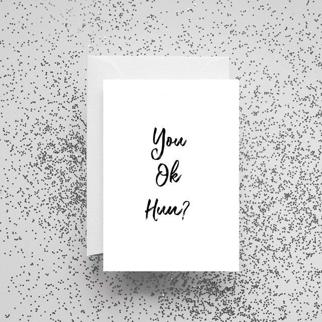 'You Ok Hun?' Card